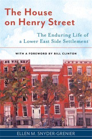 Ellen Snyder-Grenier, author of The House on Henry Street: The Enduring Life of a Lower East Side Settlement