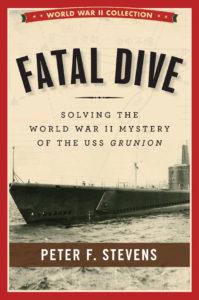 fatal dive solving the world war 2 mystery of the uss grunion, world war 2 books, world war 2 history books