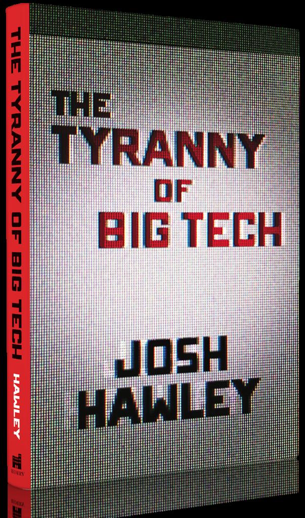 tyranny of big tech, big tech book, josh hawley, josh hawley book