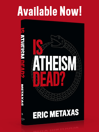 is atheism dead, is atheism dead book, eric metaxas book, eric metaxas books, eric metaxas is atheism dead