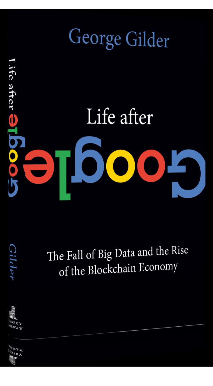 life after google, george gilder