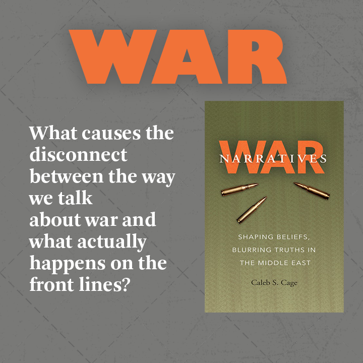 WAR What causes the disconnect between the way we talk about war and the
