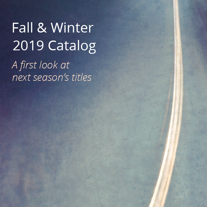 Fall & Winter 2019 Catalog: A first look at next season's titles