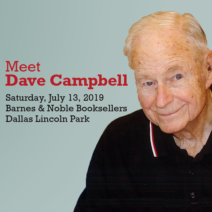 Meet Dave Campbell Saturday, July 13, 2019 Barnes & Noble Booksellers Dallas Lincoln Park