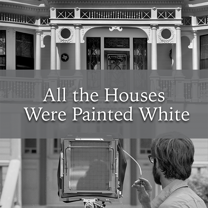 All the Houses Were Painted White