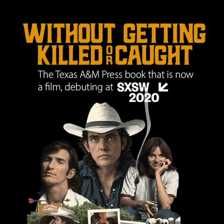 Without Getting Killed or Caught The Life and Music of Guy Clark By Tamara Saviano The Texas A&M Press book that is now a film, debuting at South by Southwest