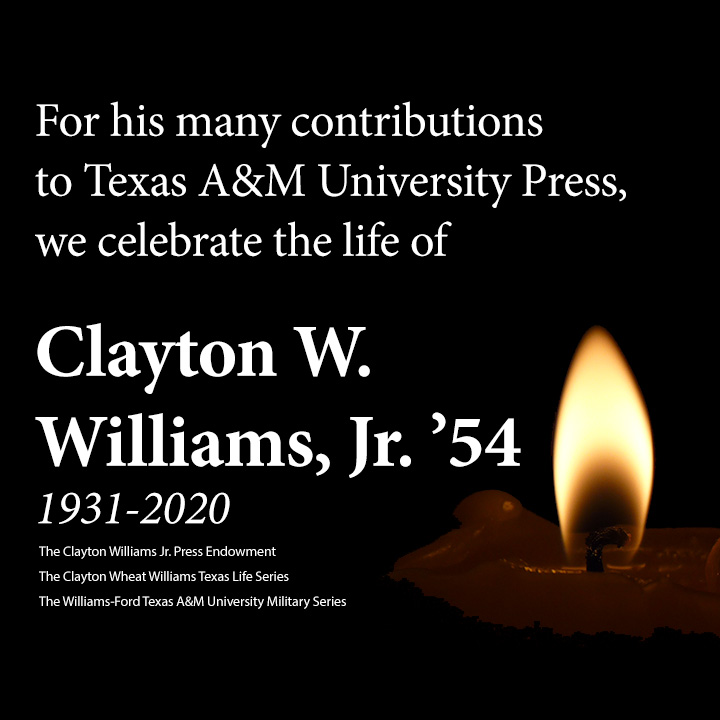 Claytie The Roller-Coaster Life of a Texas Wildcatter By Mike Cochran For his many contributions to Texas A&M University Press, we celebrate the life of Clayton W. Williams, Jr.