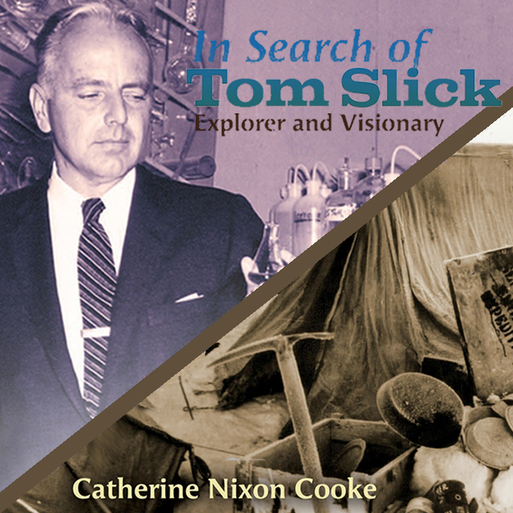 In Search of Tom Slick: Explorer and Visionary by Catherine Nixon Cooke