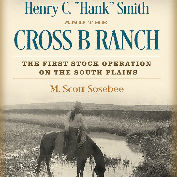 """Promotional image for Henry C. """"Hank"""" Smith and the Cross B Ranch"""