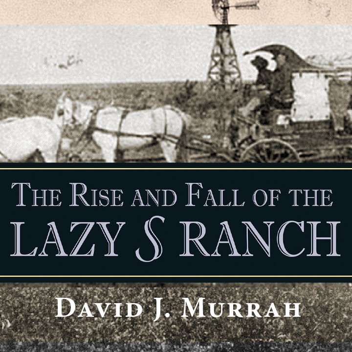 Promotional image for The Rise and Fall of the Lazy S Ranch