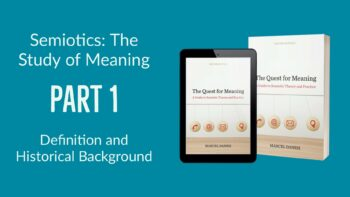 Semiotics: The Study of Meaning (Part 1)