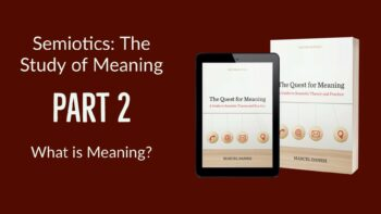 Semiotics: The Study of Meaning (Part 2)