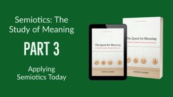 Semiotics: The Study of Meaning (Part 3)