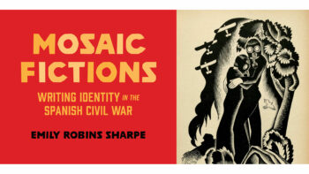 """""""Mosaic Fictions: Writing Identity in the Spanish Civil War"""" and Picturing Canadians"""