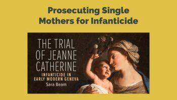 Prosecuting Single Mothers for Infanticide