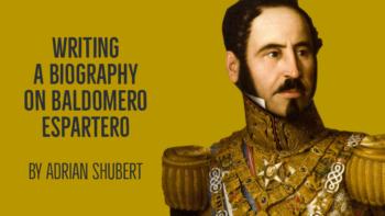 Writing a Biography on Baldomero Espartero
