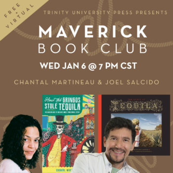 Maverick Book Club – How the Gringos Stole Tequila and The Spirit of Tequila
