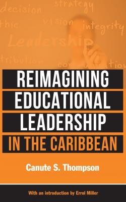 Book Launch Reimagining Educational Leadership in the Caribbean by Canute S. Thompson