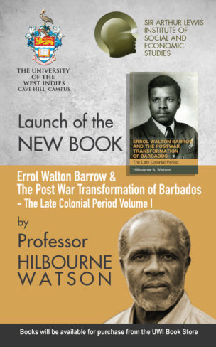 Book Launch Errol Walton Barrow and the Postwar Transformation of Barbados: The Late Colonial Period (Volume I) by Hilbourne A. Watson