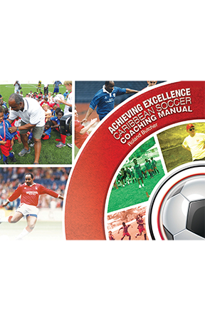 Virtual Launch Achieving Excellence Caribbean Soccer Coaching Manual By Roland Butcher