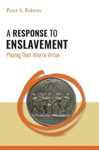 A Response to Enslavement: Playing Their Way to Virtue by Peter A. Roberts awarded the bronze medal in the HISTORY (WORLD) category for the 2020 Independent Publisher Book Awards
