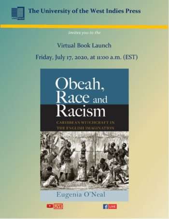 Virtual Launch Obeah, Race and Racism Caribbean Witchcraft in the English Imagination by Eugenia O'Neal