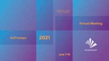 The Association of University Presses 2021 Virtual Annual Meeting