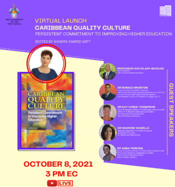 About the Launch Speakers Caribbean Quality Culture : Persistent Commitment to Improving Higher Education