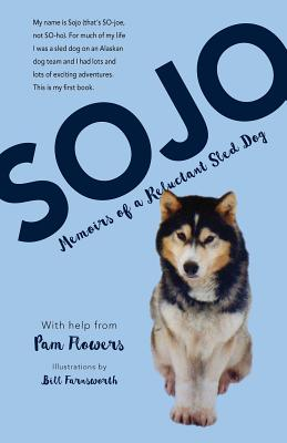 Sojo: Memoirs of a Reluctant Sled Dog